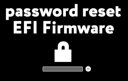 Clean EFI bios firmware file for unlock reset password MacBook Pro, Air, iMac