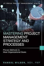 Mastering project management, strategy and processes
