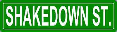 """Shakedown St. Famous Street Signs 5""""x 18"""" Metal"""