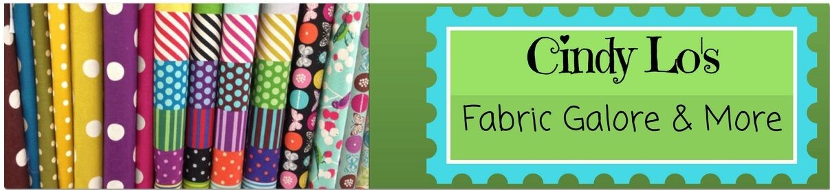 CindyLo's Fabric Galore and More