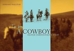 To be a Cowboy: Oliver Christensen's Story by Barbara Holliday (Paperback, 2003)
