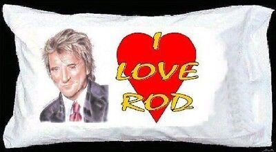 I LOVE ROD STEWART PILLOWCASE