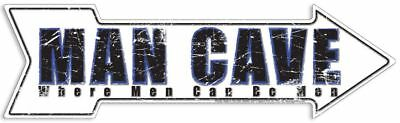 "MAN CAVE ARROW SIGN  20"" X 6"" METAL TIN GARAGE BAR MAN CAVE WHERE MEN CAN BE MEN"