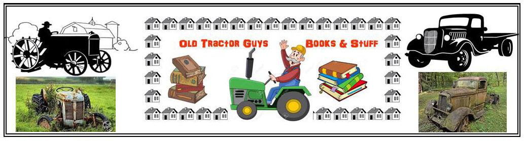Old Tractor Guys - Books & Stuff