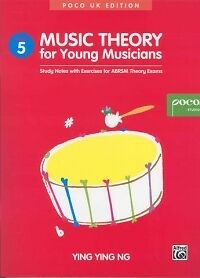 MUSIC THEORY FOR YOUNG MUSICIANS Grade 5 Ying Ng*