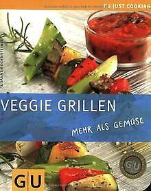 Veggie Grillen: mehr als Gemüse: mehr als Gemüse. Just C... | Buch | Zustand gut