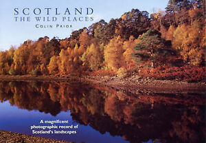 Scotland: The Wild Places, Prior, Colin, Very Good Book