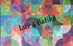 Luv 4 Batiks