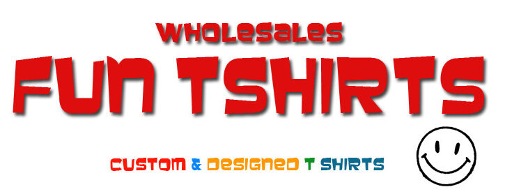 WHOLESALES FUN T SHIRTS