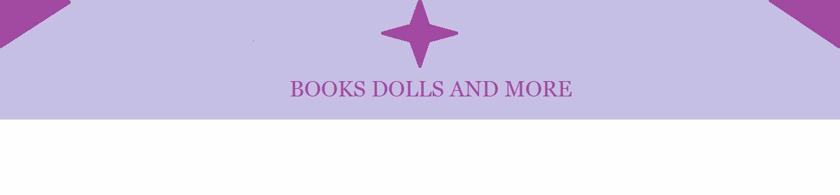 Books Dolls and More