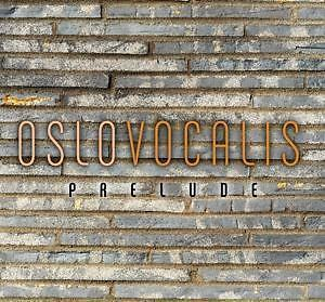 Oslo Vocalis: Prelude CD NEU