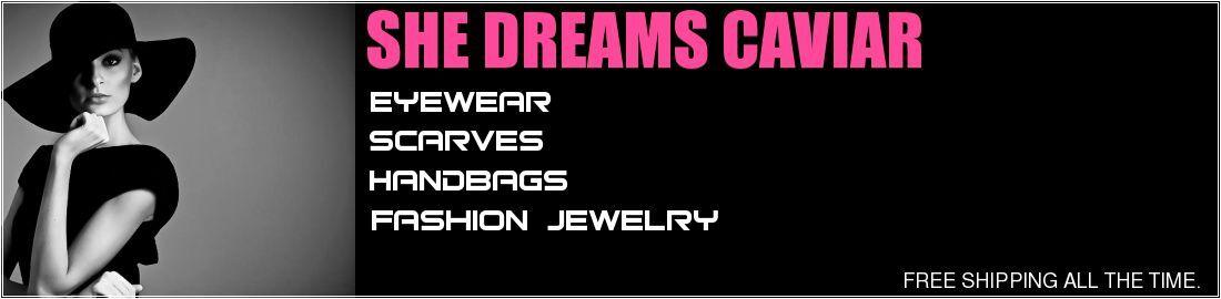 She Dreams Caviar