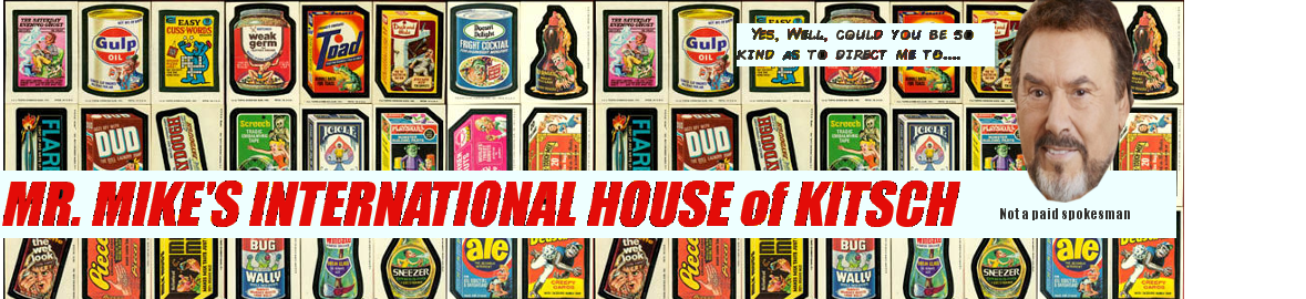 Mr. Mike's Int'l  House of Kitsch