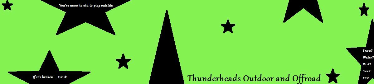 Thunderhead's Outdoor and Offroad