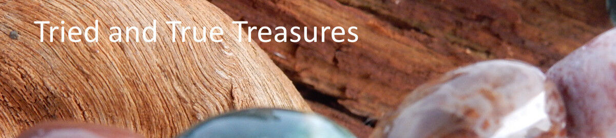 Tried and True Treasures