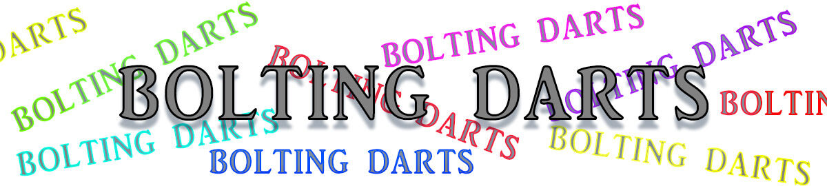 Bolting Darts