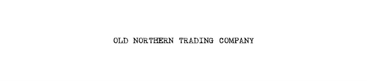 Old Northern Trading Company
