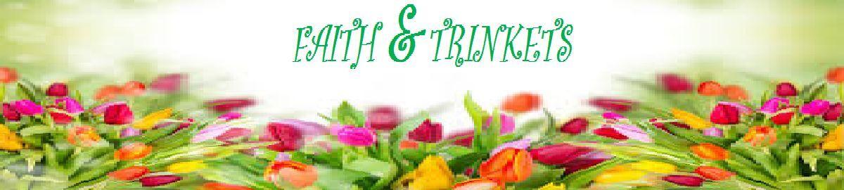 FAITH & TRINKETS