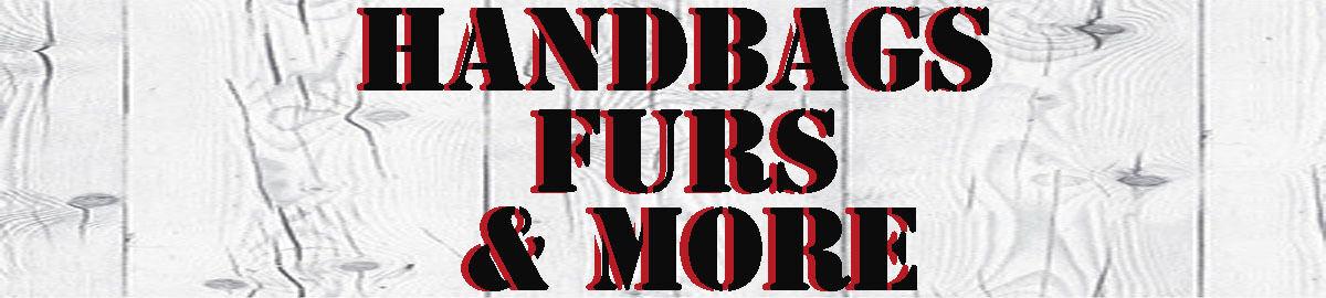 Handbags Furs And More