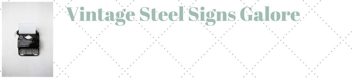 Vintage Steel Signs Galore