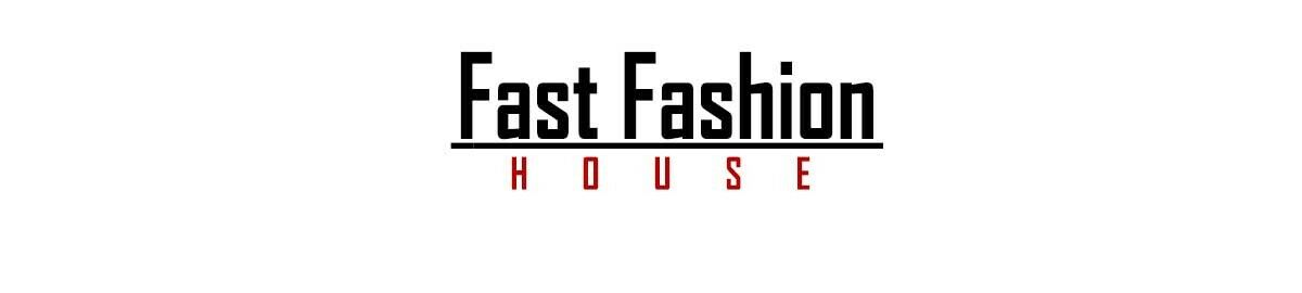 Fast Fashion House