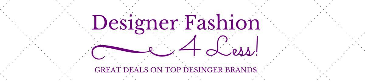 Designer Fashion 4 Less
