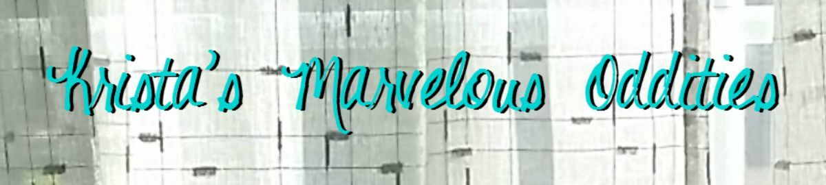 Krista's Marvelous Oddities