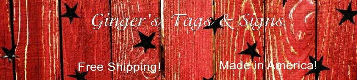 Ginger's Tags & Signs