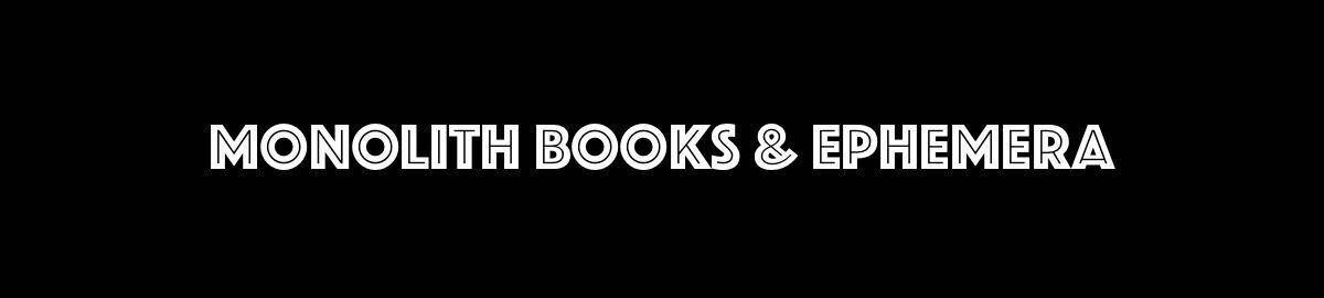 Monolith Books & Ephemera