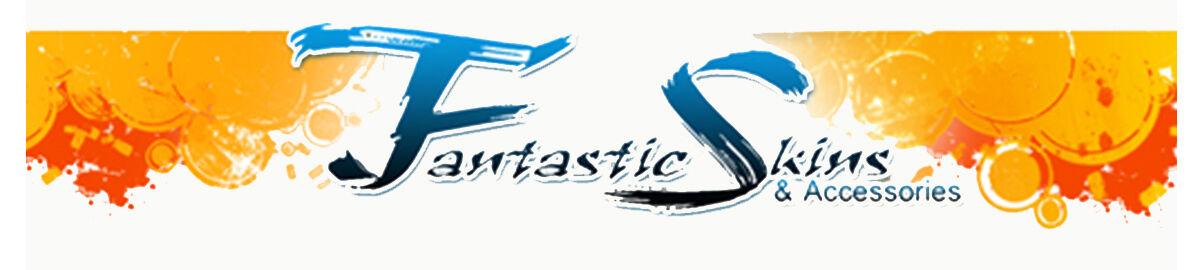 Fantasticskins and Accessories