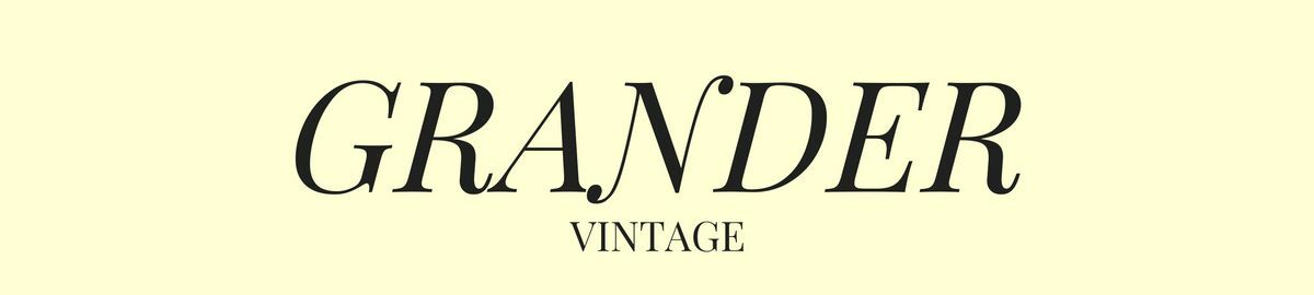Grander Vintage