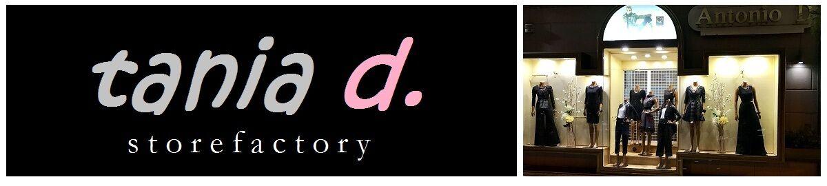 TANIA D STOREFACTORY
