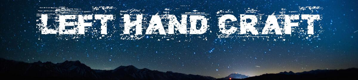 Left Hand Craft