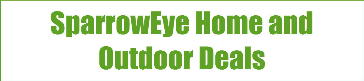 SparrowEye Home and Outdoor Deals