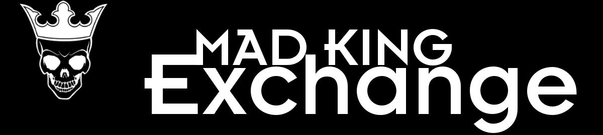 Mad King Exchange