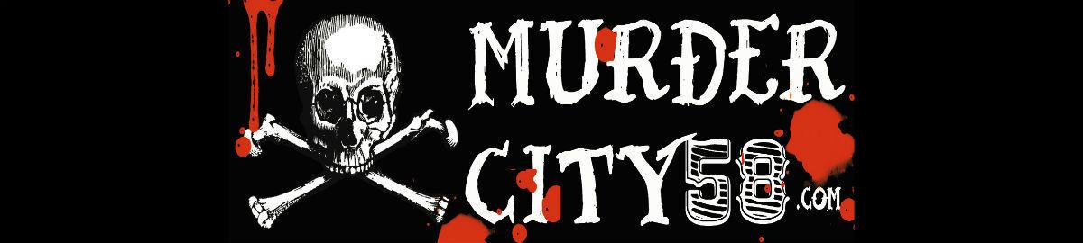 Murder City 58