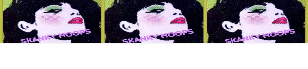 Skanky Hoops & More