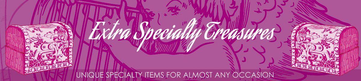 Extra Specialty Treasures