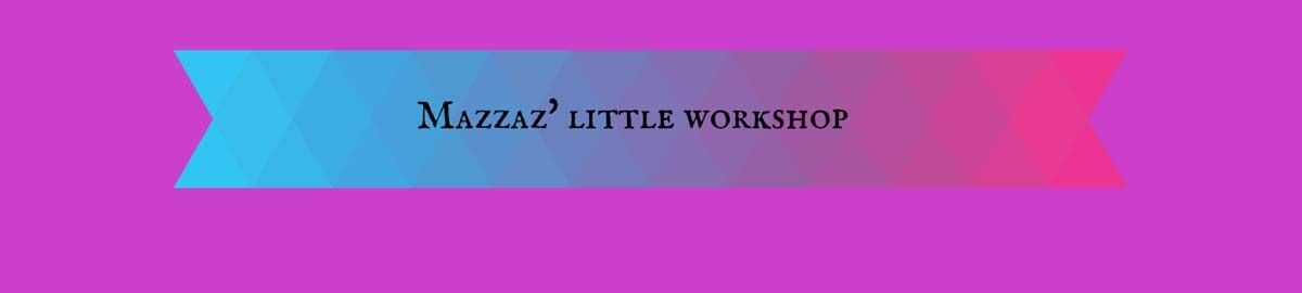 mazzaz little workshop
