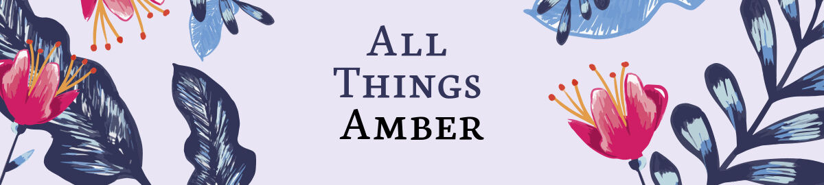 All Things Amber