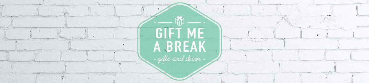 Gift me a Break
