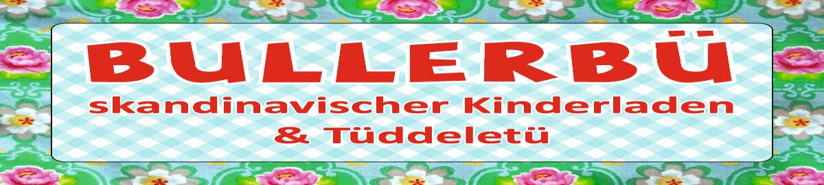 KINDERLADEN-BULLERBÜ & TÜDDELETÜ