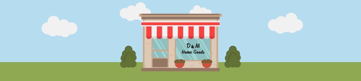 D&M Home Goods