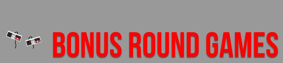Bonus Round Games