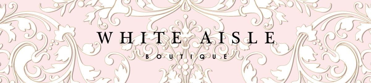 White Aisle Boutique
