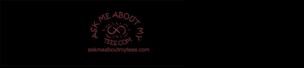 Askmeaboutmytees.com