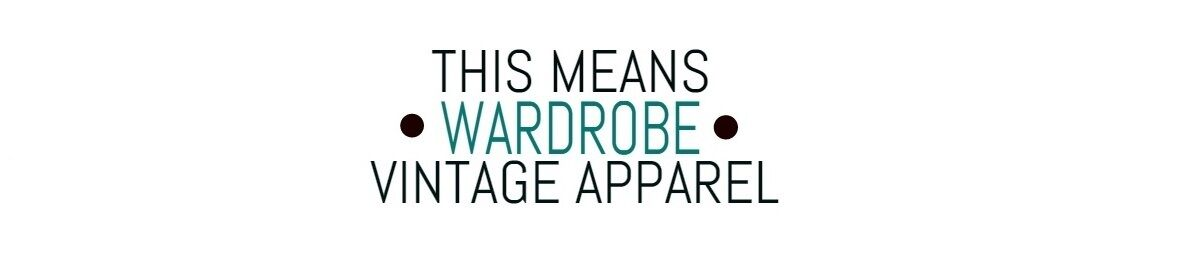 THIS MEANS WARDROBE