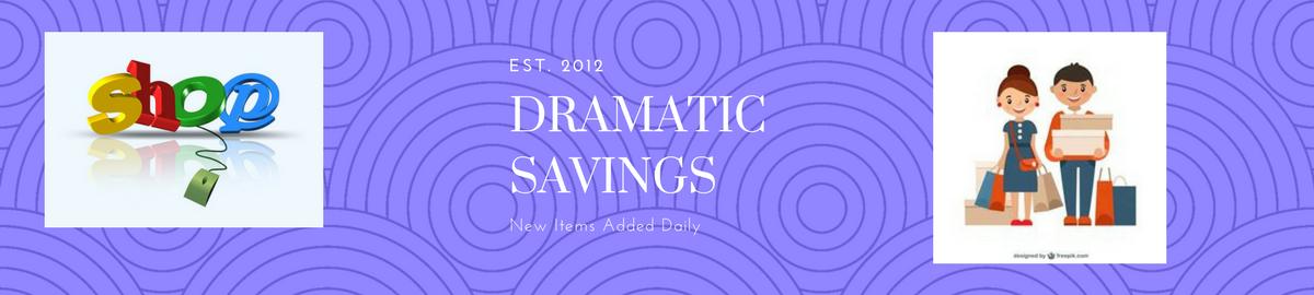 Dramatic Savings