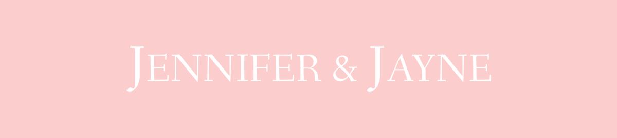 Jennifer & Jayne