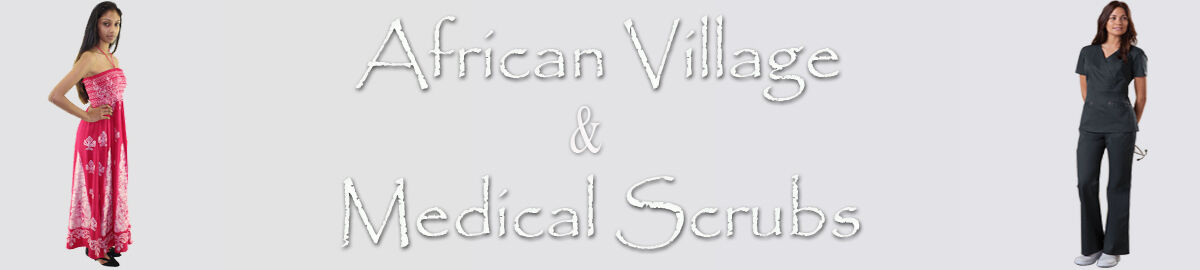 African Village and Medical Scrubs